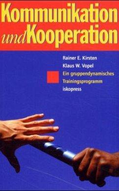 Kommunikation und Kooperation - Vopel, Klaus W.; Kirsten, Rainer E.