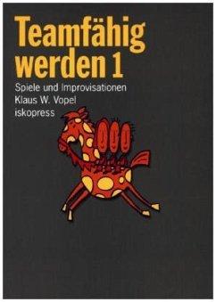 Teamfähig werden 1 - Vopel, Klaus W.
