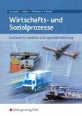 Wirtschafts- und Sozialprozesse für Kaufleute für Spedition und Logistikdienstleistung