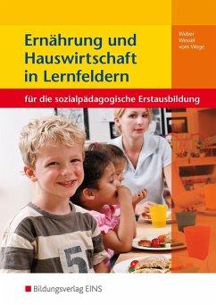 Ernährung und Hauswirtschaft in Lernfeldern - Weber, Elke; Wessel, Mechthild; Vom Wege, Brigitte