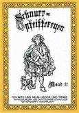 124 alte und neue Lieder und Tänze / Schnurrpfeiffereyen Bd.2