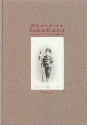 Berliner Kindheit um Neunzehnhundert, Giessener Fassung - Benjamin, Walter