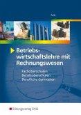 Betriebswirtschaftslehre mit Rechnungswesen. Fachoberschule / Berufsoberschule. Bayern