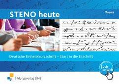 Steno heute. Start in die Eilschrift. Schülerband - Drews, Ilse; Drews, Bernhard