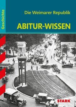 Abitur-Wissen Geschichte. Die Weimarer Republik - Kaiser, Hans J.