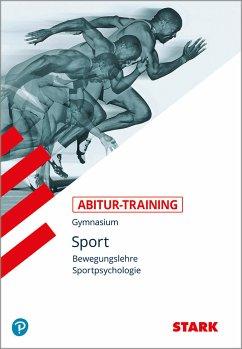 Abitur-Training Sport. Bewegungslehre. Sportpsy...