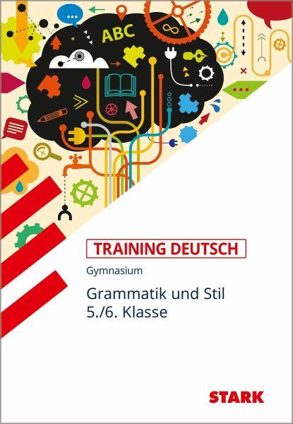 training gymnasium deutsch grammatik und stil 5 6 klasse von frank kubitza schulbuch. Black Bedroom Furniture Sets. Home Design Ideas