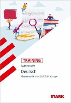 Training Grundwissen Deutsch. Grammatik und Stil 7./8. Klasse - Thinnes, Norbert