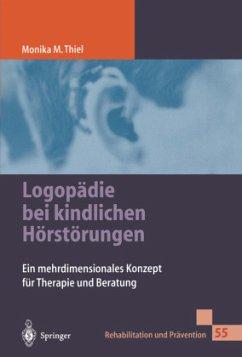 Logopädie bei kindlichen Hörstörungen - Thiel, Monika M.