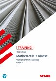 Training Realschule - Mathematik I 9. Klasse Bayern