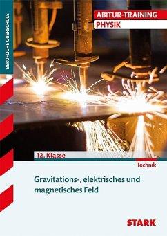 Training FOS/BOS Physik. Gravitations-, elektrisches und magnetisches Feld - Lehmann, Eberhard; Schmidt, Friedrich