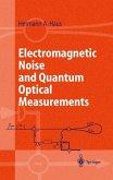 Electromagnetic Noise and Quantum Optical Measurements