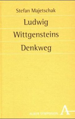 Ludwig Wittgensteins Denkweg - Majetschak, Stefan