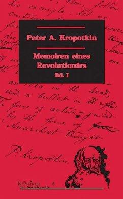 Memoiren eines Revolutionärs Bd 1 - Kropotkin, Peter A.