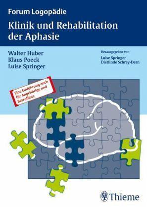 Klinik und Rehabilitation in der Aphasie - Huber