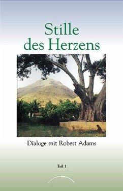 Stille des Herzens 1 - Adams, Robert D.
