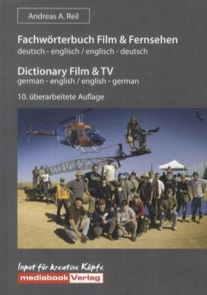 Fachwörterbuch Film & Fernsehen, deutsch-englisch / englisch-deutsch\Dictionary Film & TV, german-english / english-german - Reil, Andreas A.