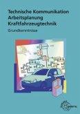 Arbeitsplanung. Technische Kommunikation. Kraftfahrzeugtechnik. Grundkenntnisse
