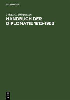 Handbuch der Diplomatie 1815-1963 - Bringmann, Tobias C.