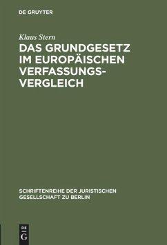 Das Grundgesetz im europäischen Verfassungsvergleich - Stern, Klaus
