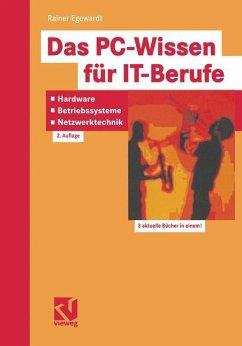 Das PC-Wissen für IT-Berufe: Hardware, Betriebssysteme, Netzwerktechnik - Egewardt, Rainer