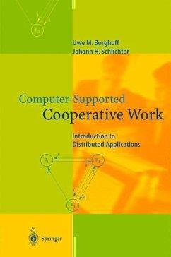 Computer-Supported Cooperative Work - Borghoff, Uwe M.;Schlichter, Johann H.