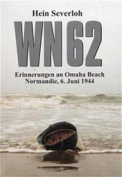 WN 62 - Erinnerungen an Omaha Beach, Normandie, 6. Juni 1944 - Severloh, Hein