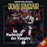 Im Nachtclub der Vampire / Geisterjäger John Sinclair Bd.1 (1 Audio-CD)
