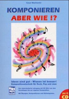 Komponieren, aber wie?!, m. Audio-CD