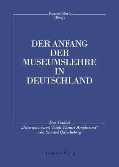 Der Anfang der Museumslehre in Deutschland - Roth, Harriet