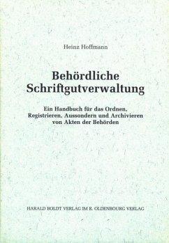 Behördliche Schriftgutverwaltung - Hoffmann, Heinz