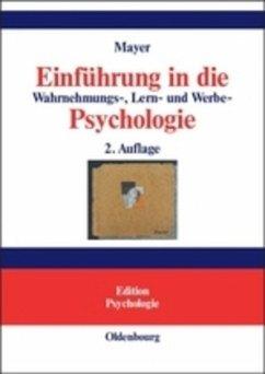 Einführung in die Wahrnehmungs-, Lern- und Werbe-Psychologie - Mayer, Horst O.