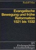 Evangelische Bewegung und frühe Reformation 1521 bis 1532