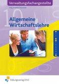 Allgemeine Wirtschaftslehre für Verwaltungsfachangestellte. Lehr-/Fachbuch