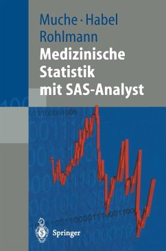 Medizinische Statistik mit SAS-Analyst - Muche, Rainer;Habel, Andreas;Rohlmann, Friederike