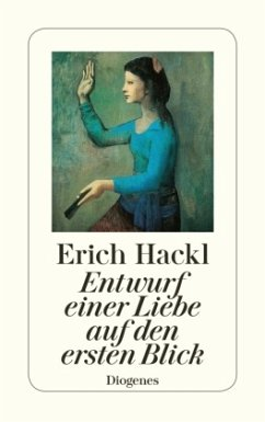 Entwurf einer Liebe auf den ersten Blick - Hackl, Erich