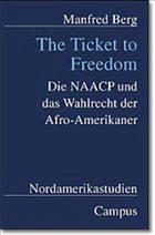 The Ticket to Freedom - Berg, Manfred