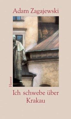 Ich schwebe über Krakau - Zagajewski, Adam