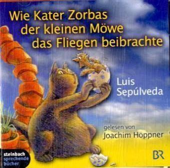 Wie Kater Zorbas der kleinen Möwe das Fliegen beibrachte, 2 Audio-CDs - Sepúlveda, Luis