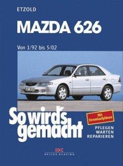 So wird's gemacht. Mazda 626 ab 01/92 - Etzold, Rüdiger