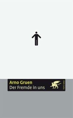 Der Fremde in uns - Gruen, Arno