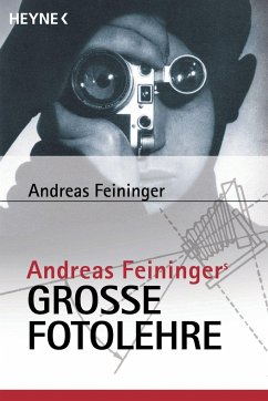 Andreas Feiningers große Fotolehre - Feininger, Andreas