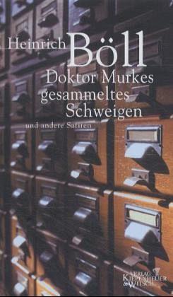 Doktor Murkes gesammeltes Schweigen und andere Satiren - Böll, Heinrich