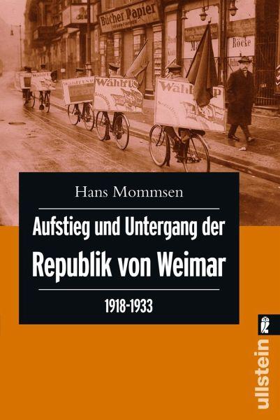 Aufstieg und Untergang der Republik von Weimar 1918 - 1933 - Mommsen, Hans