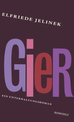 Gier - Jelinek, Elfriede