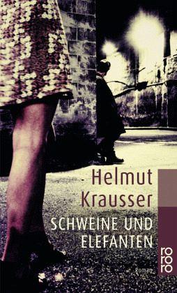 Schweine und Elefanten - Krausser, Helmut
