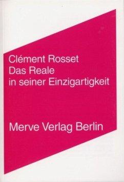 Das Reale in seiner Einzigartigkeit - Rosset, Clement