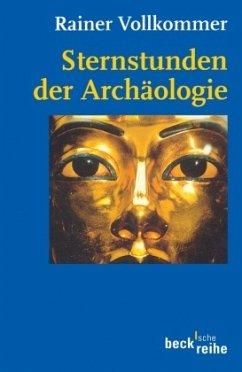 Sternstunden der Archäologie - Vollkommer, Rainer