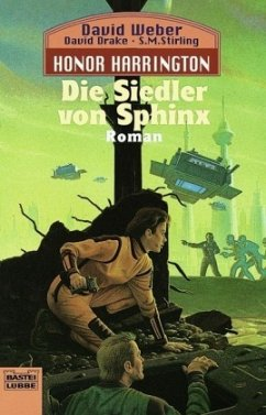 Die Siedler von Sphinx / Honor Harrington Bd.8 - Weber, David; Drake, David; Stirling, S. M.