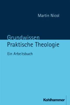 Grundwissen Praktische Theologie - Nicol, Martin
